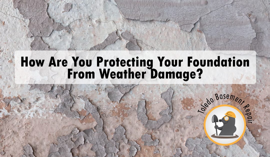 How Are You Protecting Your Foundation From Weather Damage?