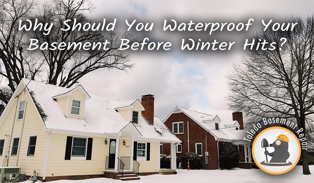 Why Should I Waterproof My Basement Before Winter Hits?